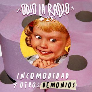 Odio la radio - De la Incomodidad y Otros Demonios