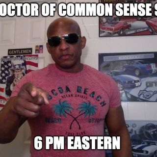 The Doctor Of Common Sense Show (6-16-21)