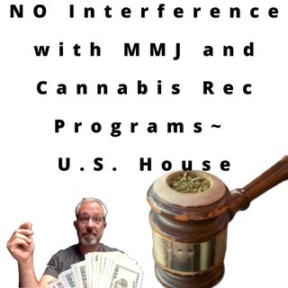 US House Reaffirms It Will Not Interfere With State MMJ and Cannabis Rec Programs