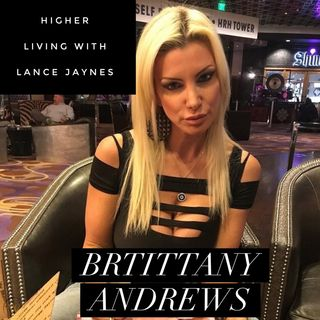 Real AF Life with my Special Guest, Ms Brittany Andrews-Famous Porn Star, DJ and Amazing Spiritual Being!