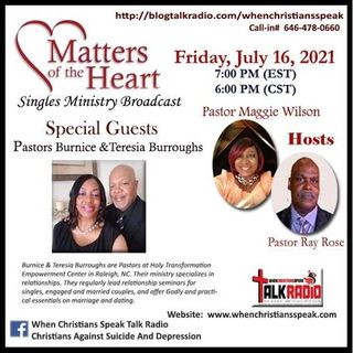 Matters of The Heart: Special Guest Pastors Burnice  and Teresa Burroughs