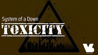 REVIEW AND ANALYSIS {} Toxicity - System of a Down  The Valid Sound Podcast S1, E1.