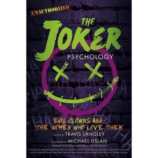Sports of All Sorts: Guest Author of The Joker Psychology: Evil Clowns and the Women Who Love Them. Dr. Travis Langley