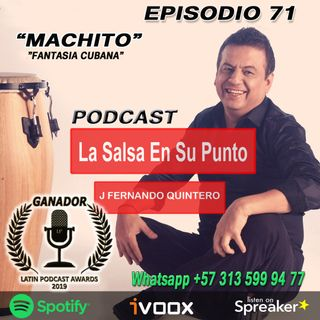 "EPISODIO 71-MACHITO ""Fantasía Cubana"""