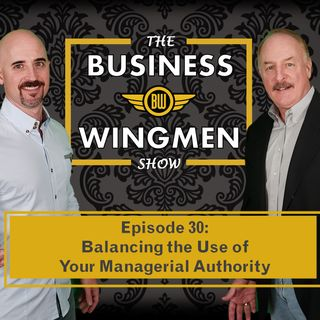030- Balancing the Use of Your Managerial Authority