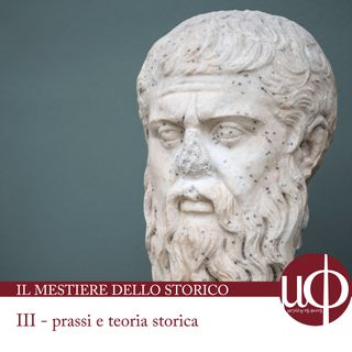 Il mestiere dello storico - teoria e prassi storica - terza puntata