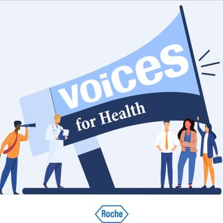 Voices for Health, a Podcast by Roche. Trailer-English