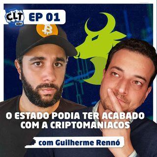 EP 01 - Da CLT para o Bitcoin - A Invrível história da Criptomaniacos - com Guilherme Rennó