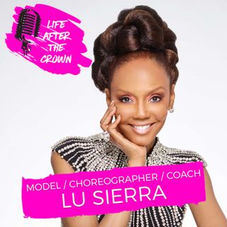 Model/Choreographer/Coach Lu Sierra - Navigating the Modern World of Modeling and How to Win Pageants