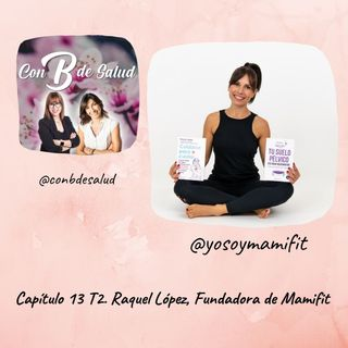 Capítulo 13 T2. Raquel López, creadora de MamiFit