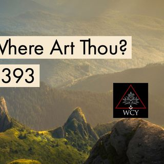 Whence Came You? - 0393 - Where Art Thou?