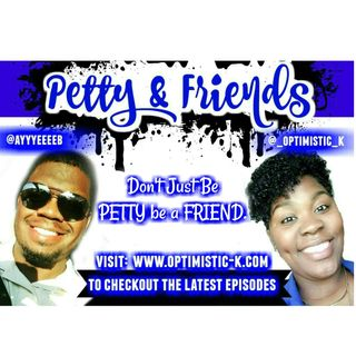 "Ep. 2: ""Love & Happiness"" Petty & Friends"