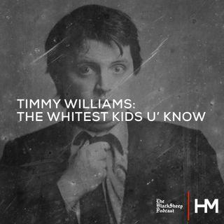 Timmy Williams: The Whitest Kids U' Know
