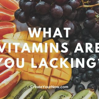 2076 What Vitamins Are You Lacking?
