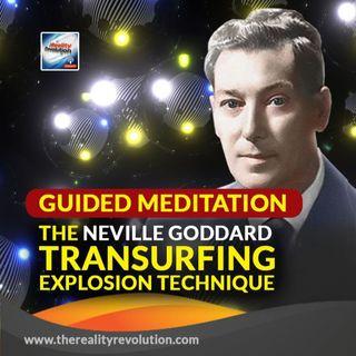Guided Meditation The Neville Goddard Transurfing Explosion Technique