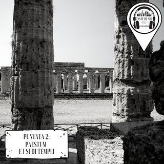 Puntata 2 - Paestum e i suoi templi