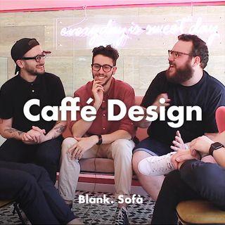 Blank. Sofà - Caffè Design: 3 amici e un podcast…al BAR! ☕️