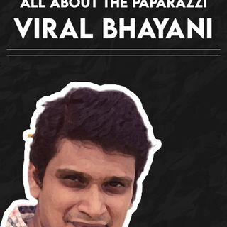 The Real Story Behind Paparazzi In India In A Conversation With Viral Bhayani | On Indiapodcasts