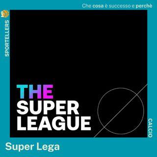 La Superlega: cosa è successo e perché