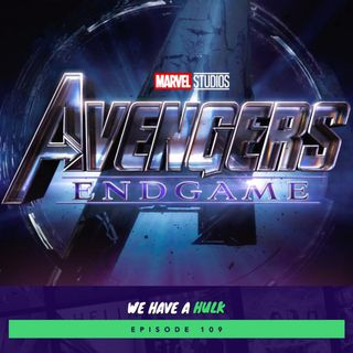 Episode #109 - Podcasts Assemble, Avengers Endgame review part 2