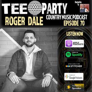 Episode 70 - Roger Dale