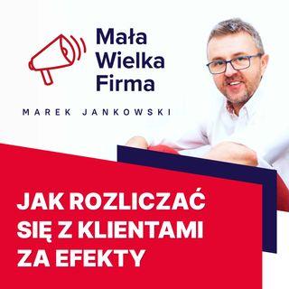 326: Jak rozliczać się z klientami za efekty – Piotr Chmielewski