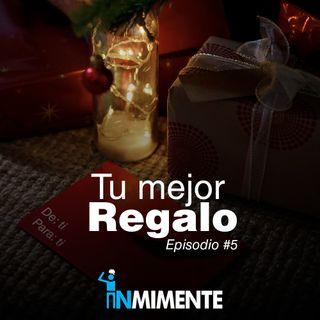EP 5 Tu Mejor Regalo