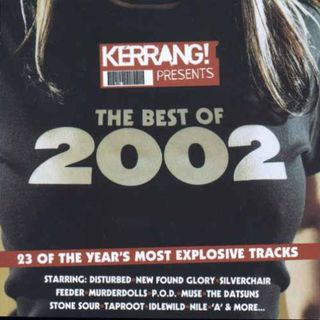 Free With This Months Issue 8 - Gemma Williamson selects Kerrang - Best of 2002