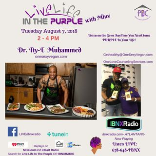 Live Life In The Purple with MLuv 8-7-18 Guest Dr. Tiy-E Muhammad