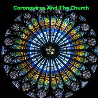 Coronavirus And The Church