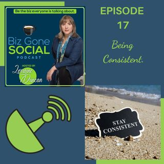 Episode 17 - Being Consistent - 10_7_20