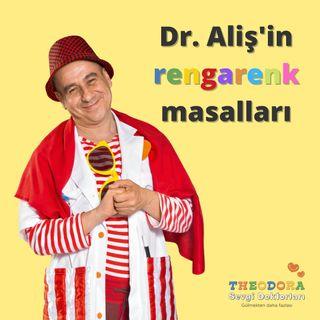 Dr. Aliş'in rengarenk masalları