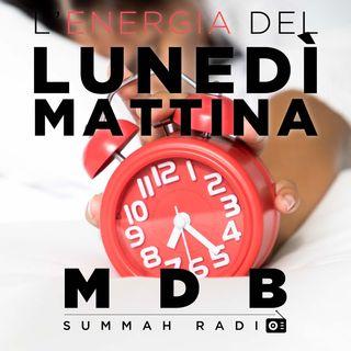 "MDB Summah Radio | Ep. 45 ""L'energia del lunedì mattina"""