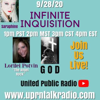 Infinite Inquisition Join me, & Lorilei Potvin We'll be talking about. . .G O D