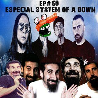 Episódio #60 - Especial System of a Down