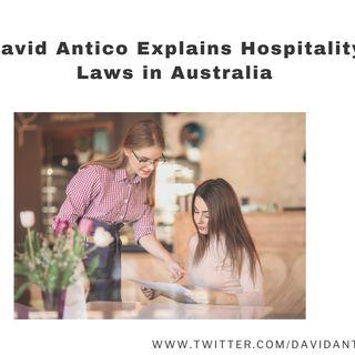 David Antico Explains Hospitality Laws in Australia
