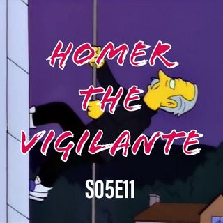 57) S05E11 (Homer the Vigilante)