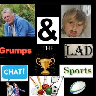 Grumps and the Lad Chat Sports Episode 12