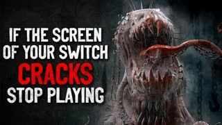 """If the screen of your Nintendo Switch cracks, stop playing"" Creepypasta"