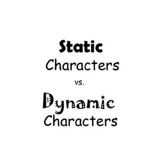 Dynamic Vs. Static Characters