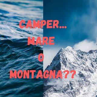CAMPER... Mareo o Montagna??
