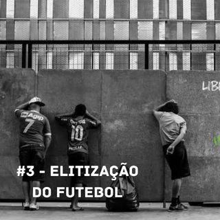 """OCA#3 - Elitização do futebol, com os diretores de """"Adeus Geral"""""""