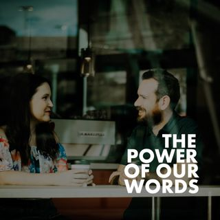 The Power of Our Words - Pr Andy Yeoh