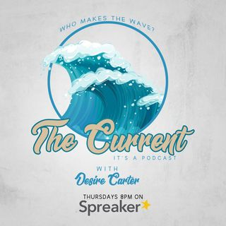 The Current With Desire Carter