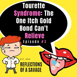 Tourette Syndrome: The One Itch Gold Bond Can't Relieve