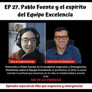 Ep27. @PabloFuente y el espíritu del #EquipoExcelencia
