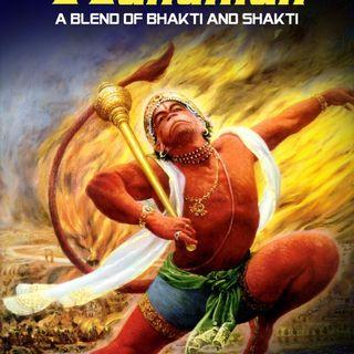 Hanuman - Blend of  Bhakti & Shakti