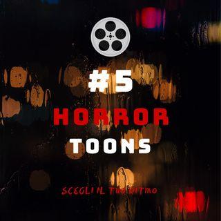 #5 - Horror Toons