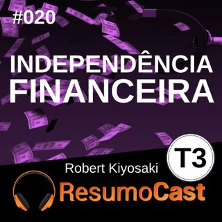 T3#020 Independência financeira - Cashflow | Robert Kiyosaki