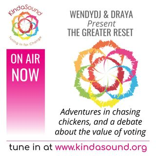 Chasing Chickens; Teaching Kids Practical Skills; Should We Vote? | The Greater Reset with WendyDJ, Draya & Guests